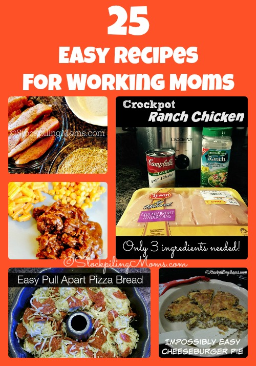 25 Easy Recipes for Working Moms that are quick and taste delicious!