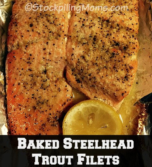Baked Steelhead Trout Filets are delicious. This is a must pin recipe for Lent!