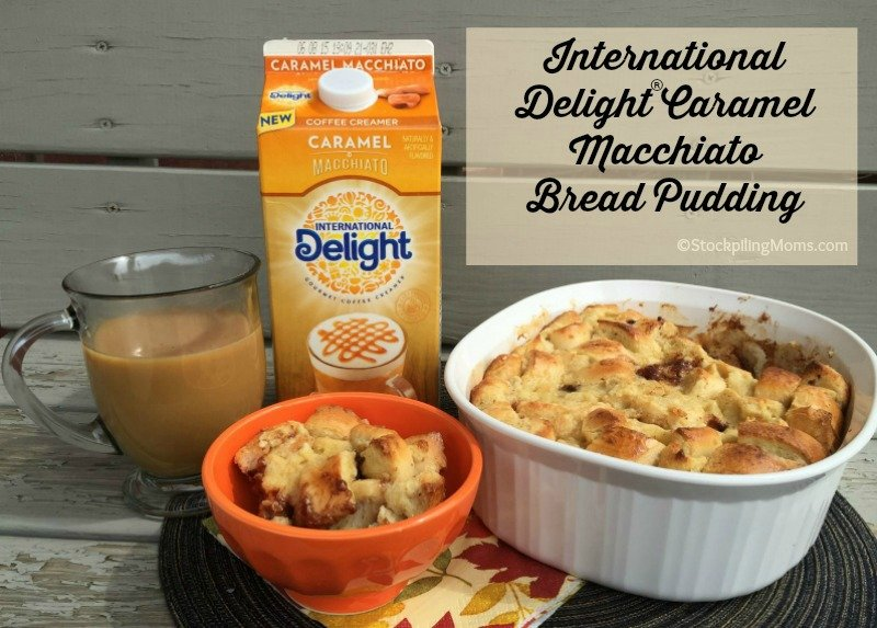 International Delight Caramel Macchiato Bread Pudding - UPDATED