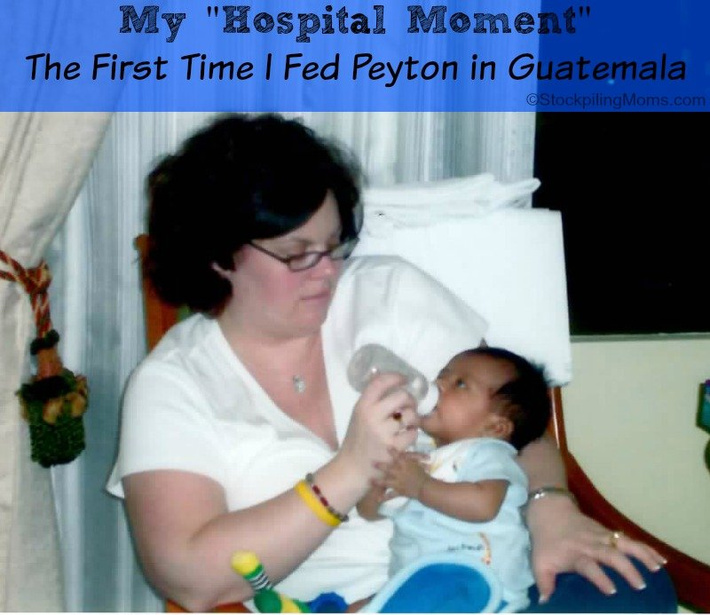 My Hospital Moment - The First Time I Fed Peyton in Guatemala