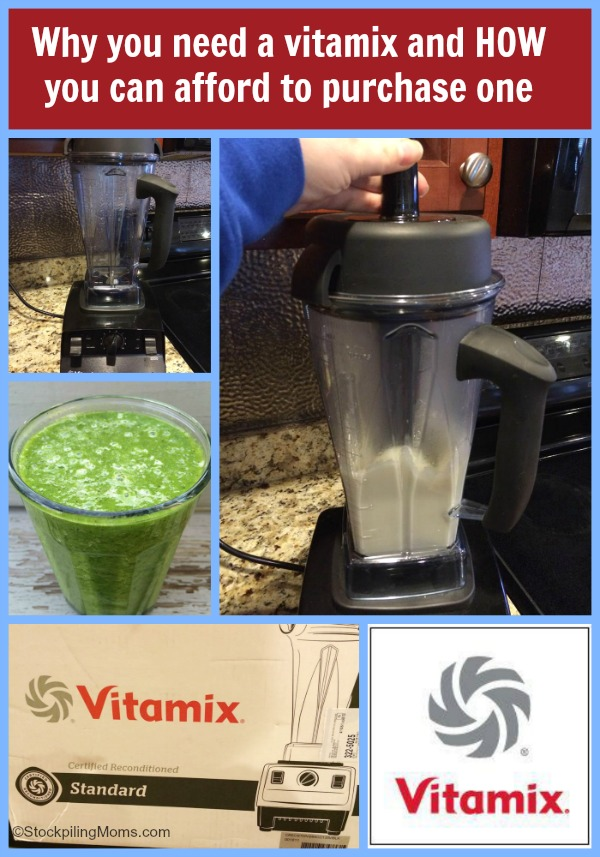 Why you need a vitamix and how you can afford to purchase one