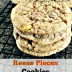 Reese Pieces Cookies