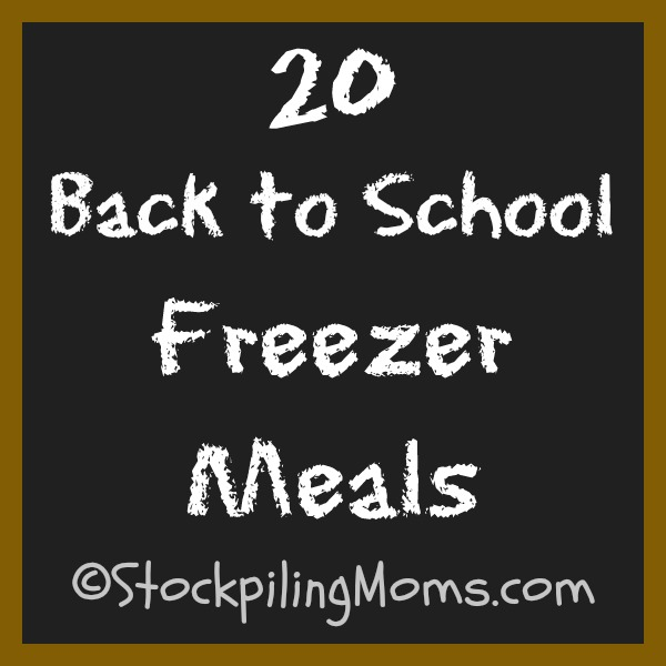 20 Back to School Freezer Meals that will help you save time and money!