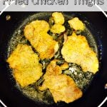 Fried Chicken Thighs2