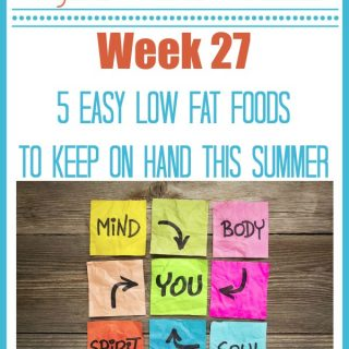 5 Easy Low Fat Foods To Keep On Hand This Summer