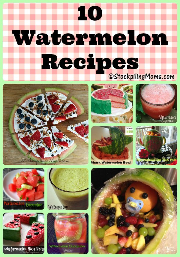 10 Watermelon Recipes that are perfect for summer time!