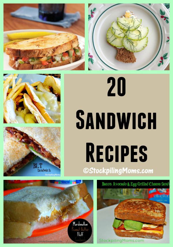 20 Sandwich Recipes That Everyone Loves Stockpiling Moms
