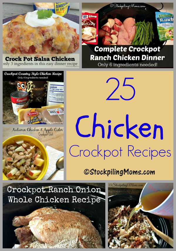 25 Chicken Crockpot Recipes that taste delicious and are easy to prepare!