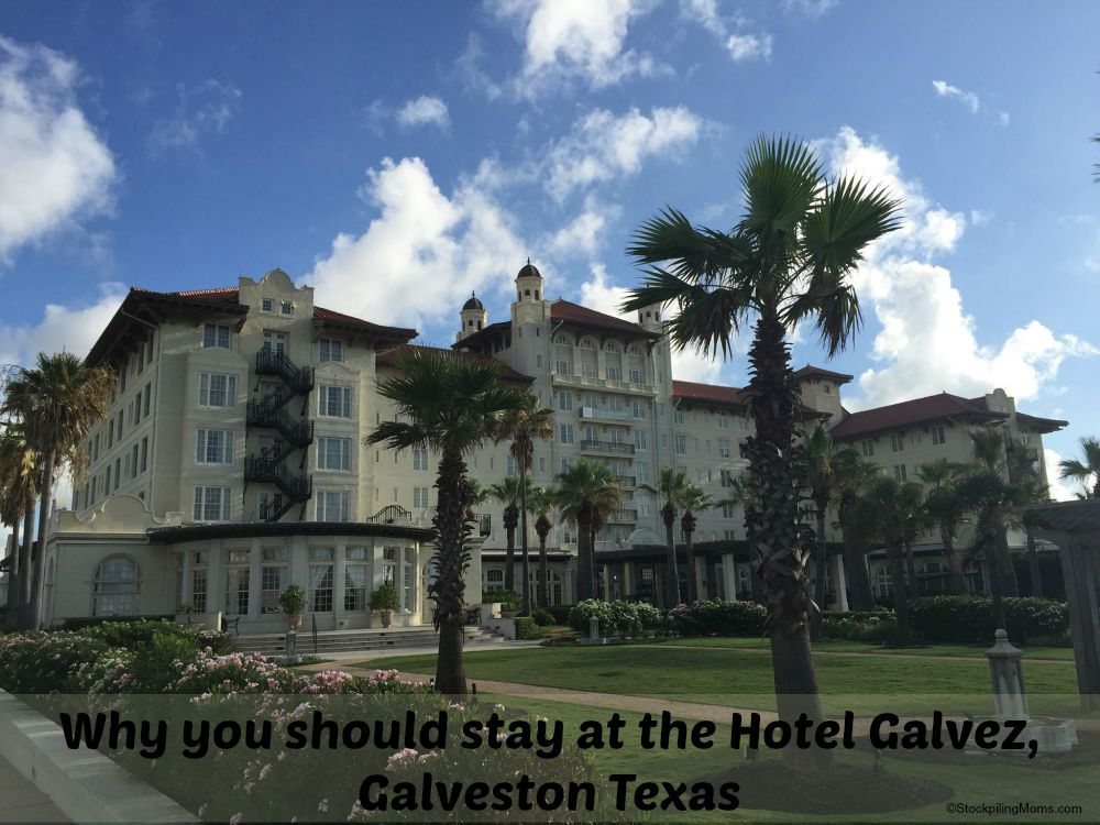 Why you should stay at the Hotel Galvez, Galveston Texas