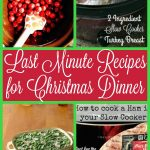 15 Last Minute Recipes for Christmas Dinner