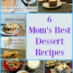 6 Mom's Best Dessert Recipes