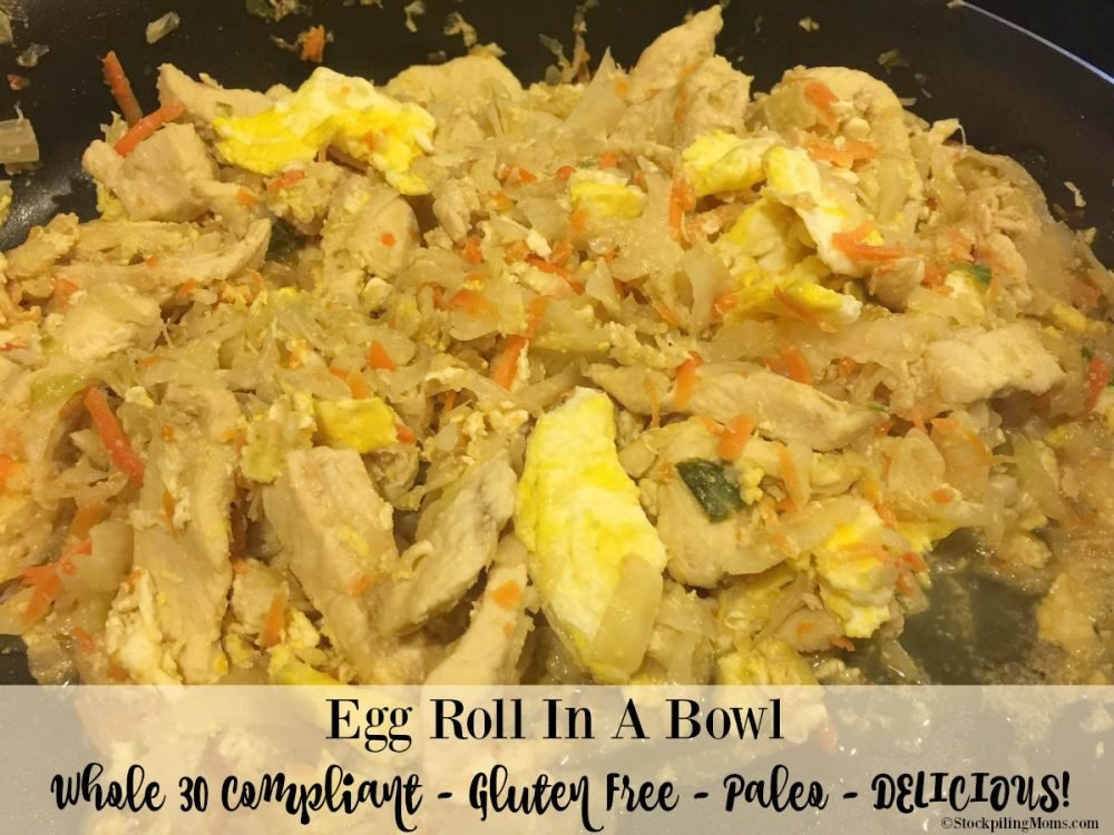 Egg Roll In A Bowl Recipe - Whole 30 Compliant - Gluten Free - Paleo and best of all DELICIOUS!