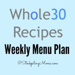 Whole 30 Recipes Weekly Menu Plan