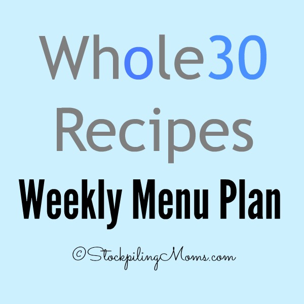 Whole 30 Recipes Weekly Menu Plan to help you plan, save money and time on your healthy dinners this week!