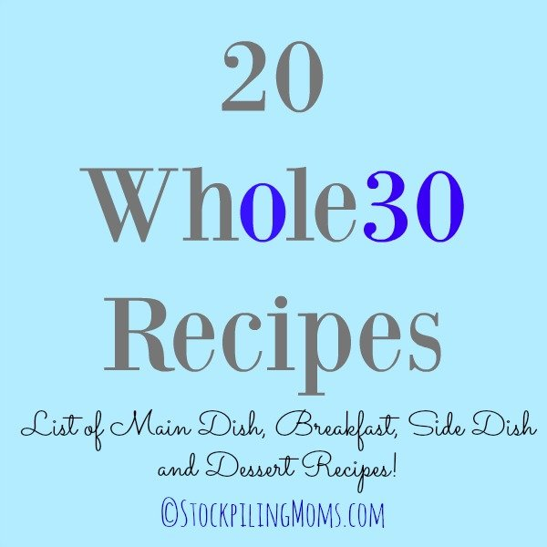 30 Side Dishes And Desserts To Try: 20 Whole30 Recipes