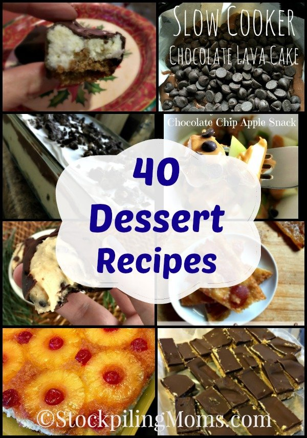 40 Dessert Recipes that are scrumptious and easy to prepare that your whole family will love!