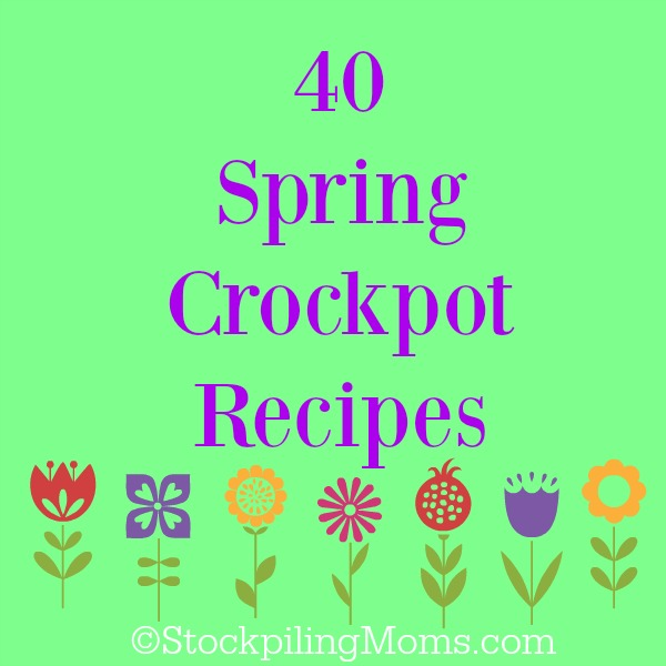 40 Spring Crockpot Recipes that are perfect slow cooker recipes for dinner and dessert!