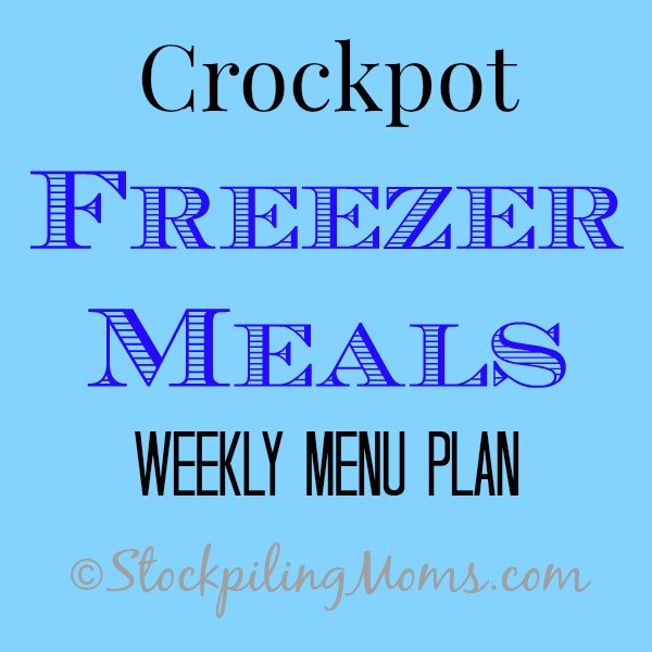 Crockpot Freezer Meals Weekly Menu Plan to help save you time and money!