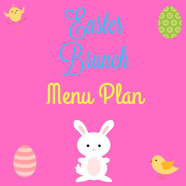 Easter Brunch Menu Plan to help you organize delicious recipes!