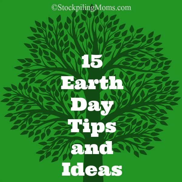 15 Earth Day Tips and Ideas you can do with your family!