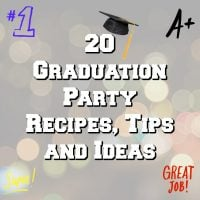 20 Graduation Party Recipes, Tips and Ideas
