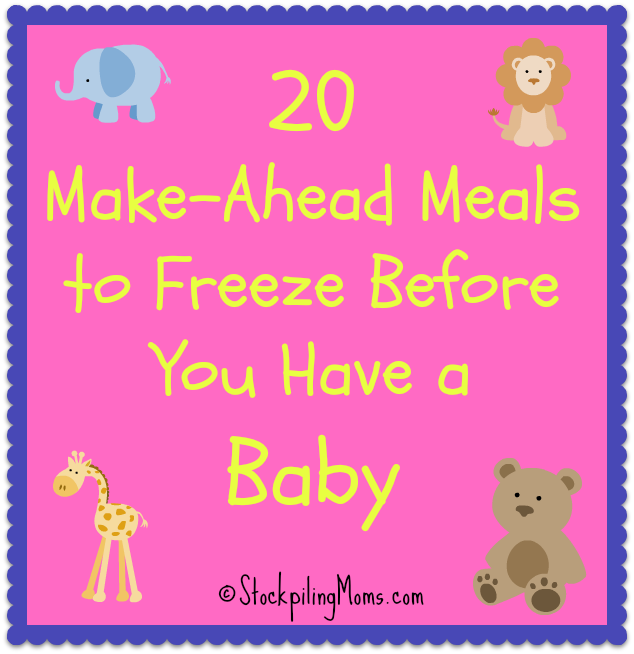 20 Make-Ahead Meals to Freeze Before You Have a Baby to save time and money! This also makes a great gift for a mom to be.