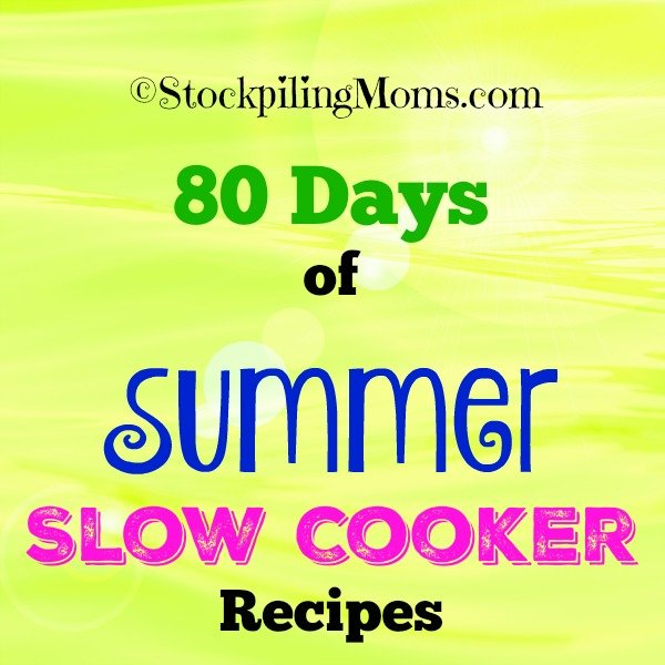 80 Days of Summer Slow Cooker Recipes that won't heat up your kitchen and will help keep you sane during the summer!