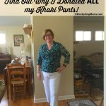 Find Out Why I donated ALL my khaki pants!