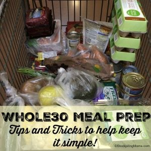 Whole 30 Meal Prep – Tips and Tricks to help keep it simple