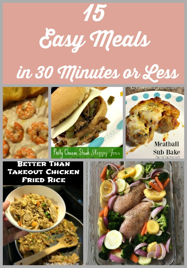 15 Easy Meals in 30 Minutes or Less that your family will love!