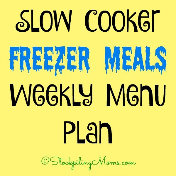 Slow Cooker Freezer Meals Weekly Menu Plan
