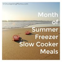 Month of Summer Freezer Slow Cooker Meals