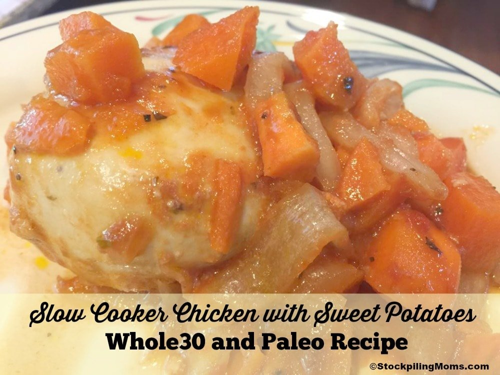 Slow Cooker Chicken with Sweet Potatoes - Whole30 and Paleo Recipe