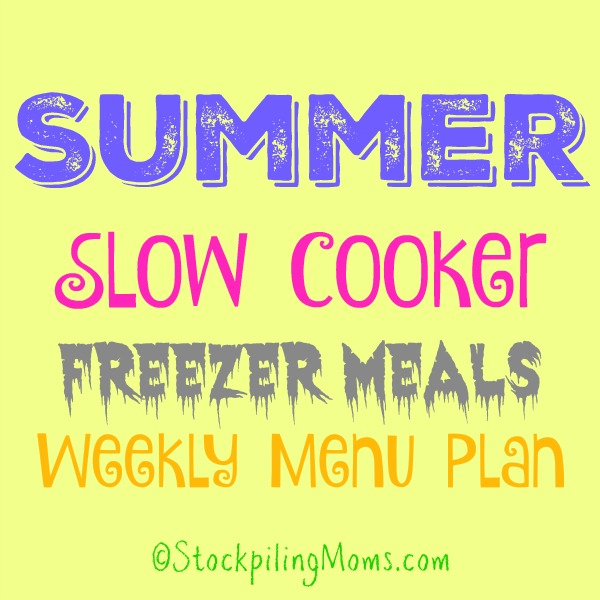 Summer Slow Cooker Freezer Meals Weekly Menu Plan to help you save time and money on dinner!