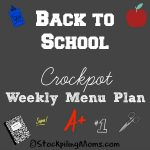 Back to School Crockpot Weekly Menu Plan
