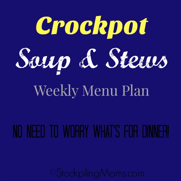 Crockpot Soup and Stews Weekly Menu Plan to help YOU know what's for dinner this week!