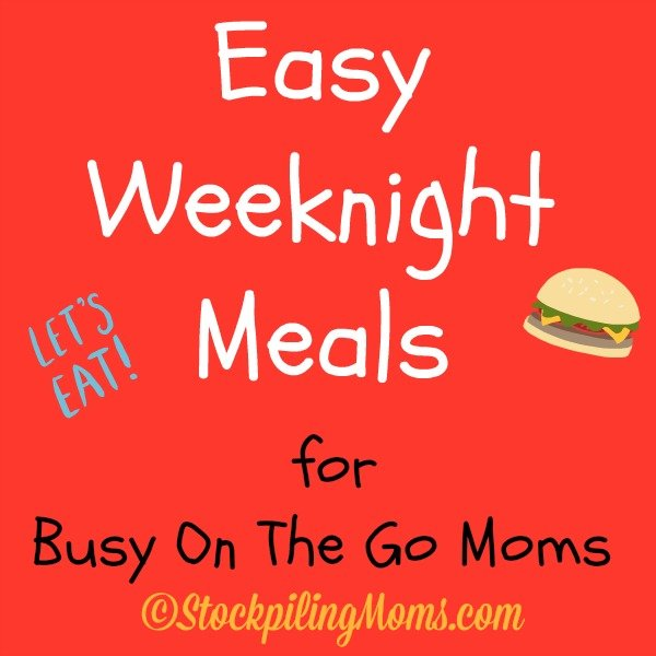 Easy Weeknight Meals for Busy On The Go Moms Menu Plan