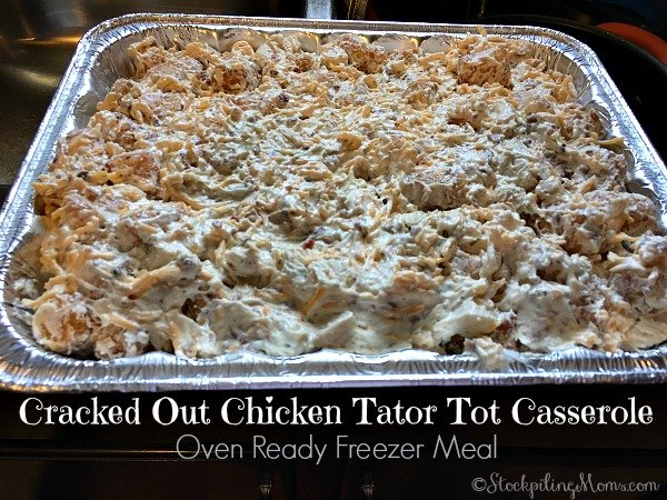 Cracked Out Chicken Tator Tot Casserole recipe is a delicious oven ready freezer meal that the whole family will love!