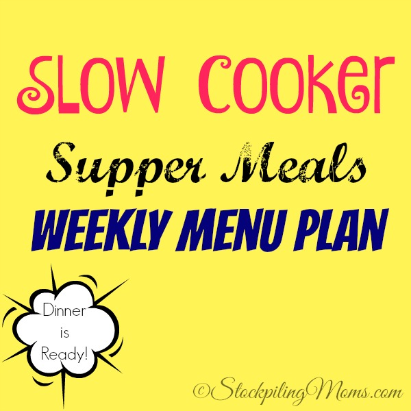 Slow Cooker Supper Meals Weekly Menu Plan to save you time and money on dinner this week!