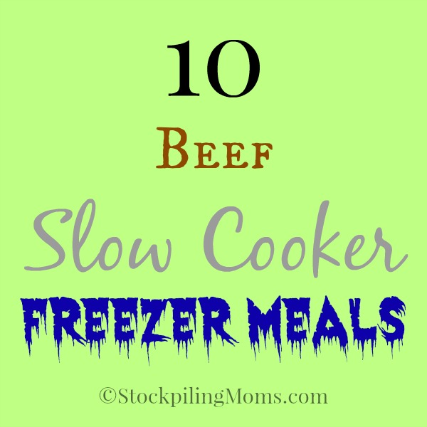 Our favorite 10 Beef Slow Cooker Freezer Meals to make for our families!