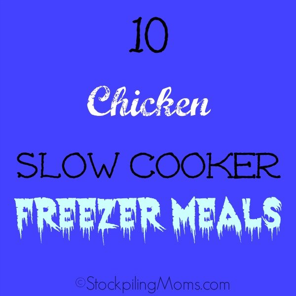 Here are our top choices of 10 Chicken Slow Cooker Freezer Meals recipes that we love!