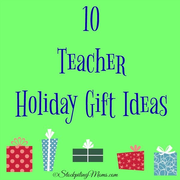 10 Teacher Holiday Gift Ideas to help you for this gift giving season!