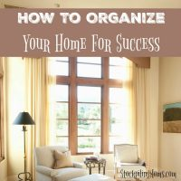 Check out our tips for How To Organize Your Home For Success! Great easy to follow tips perfect for any home.