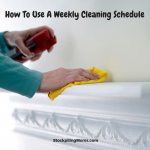How To Use A Weekly Cleaning Schedule