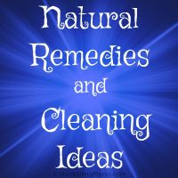 Natural Remedies and Cleaning Ideas
