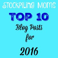 Stockpiling Moms Top 10 Blog Posts for 2016