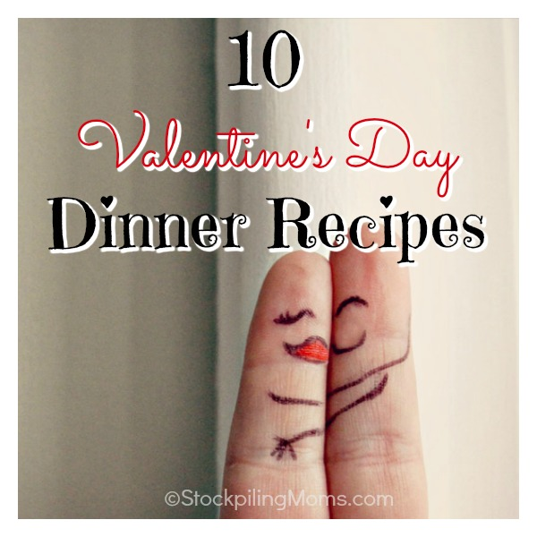 10 Valentine's Day Dinner Recipes that you can make for all the sweethearts in your life!