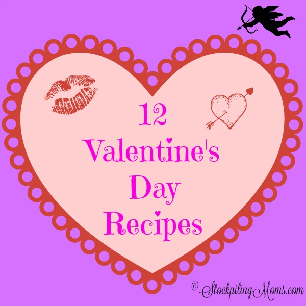 12 Valentine's Day Recipes that you can make for your sweetheart!