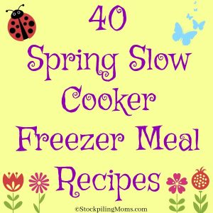 40 Spring Slow Cooker Freezer Meal Recipes