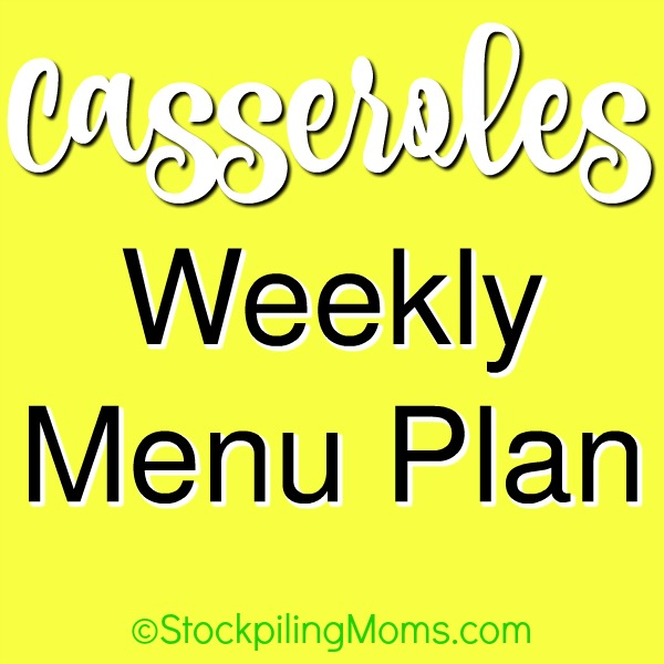 Casseroles Weekly Menu Plan to help you save time and money on dinner this week!